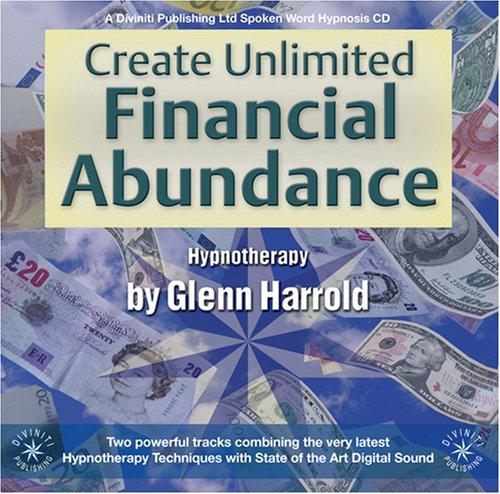 Create Unlimited Financial Abundance: Glenn Harrold