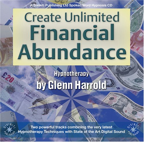 Create Unlimited Financial Abundance: Glenn Harrold