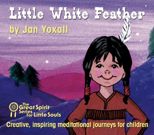9781901923858: Little White Feather (Great Spirit Series for Little Souls)