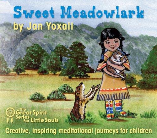 9781901923865: Sweet Meadowlark (Great Spirit Series for Little Souls)