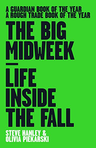 9781901927658: The Big Midweek: Life Inside The Fall