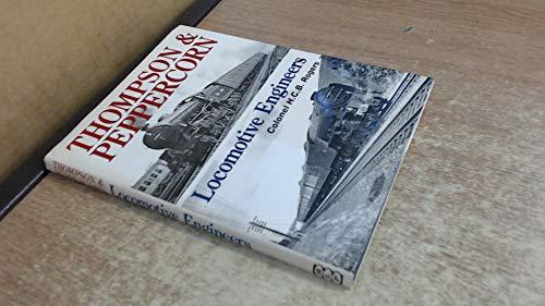 Thompson & Peppercorn Locomotive Engineers: Rogers, Colonel H.C.B