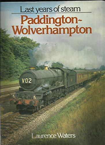 9781901945058: The Last Years of Steam: Paddington-Wolverhampton