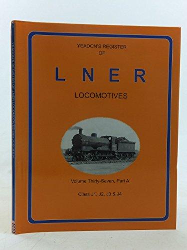 YEADON'S REGISTER OF L.N.E.R. LOCOMOTIVES, Volume Thirty-Seven: YEADON WILLIE B