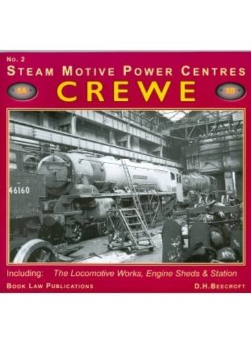 Crewe: No. 2: Including the Locomotive Works, Engine Sheds and Station (Steam Motive Power Centres)...
