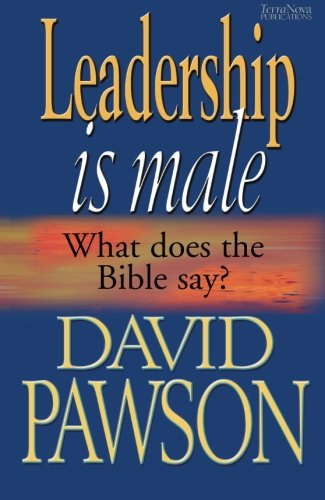 9781901949506: LEADERSHIP IS MALE: What Does the Bible Say?