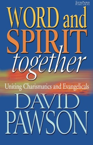 9781901949537: Word and Spirit Together: Uniting Charismatics and Evangelicals