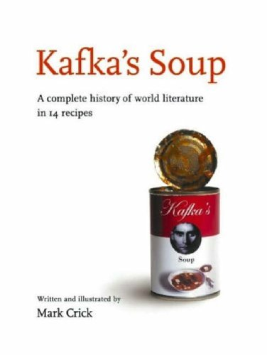 9781901965094: Kafka's Soup: A Complete History of World Literature in 14 Recipes