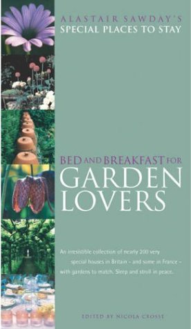 9781901970500: Bed and Breakfast for Garden Lovers (Alastair Sawday's Special Places to Stay)