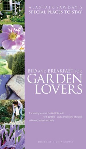 9781901970531: Bed and Breakfast for Garden Lovers (Alastair Sawday's Special Places to Stay)