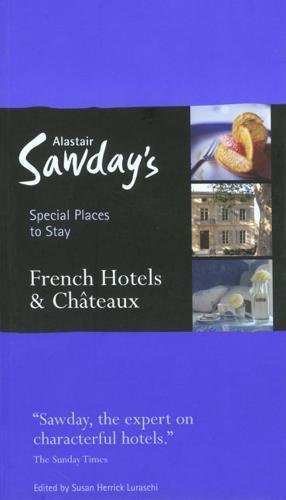 Special Places to Stay: French Hotels, Chateaux and Other Places, 5th: Susan Luraschi