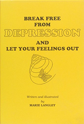 Break Free from Depression and Let Your: Langley, Marie