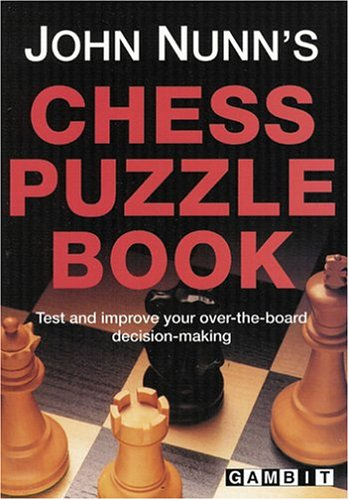 9781901983081: John Nunn's Chess Puzzle Book: Test and Improve Your Over-the-Board Decision-making