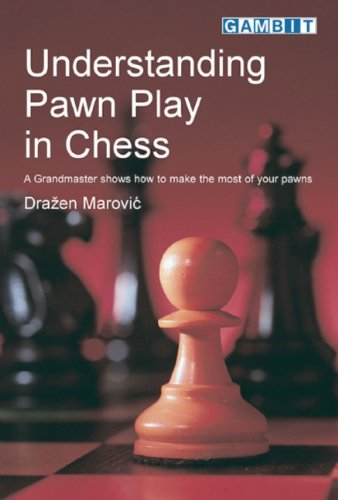 9781901983319: Understanding Pawn Play in Chess: A Grandmaster Shows How to Make the Most of Your Pawns