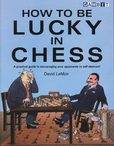9781901983487: How to Be Lucky in Chess