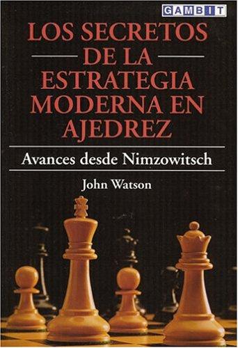 9781901983609: Los Secretos De LA Estrategia Moderna En Ajedrez: Avances Desde Nimzowitsch (Spanish Edition)