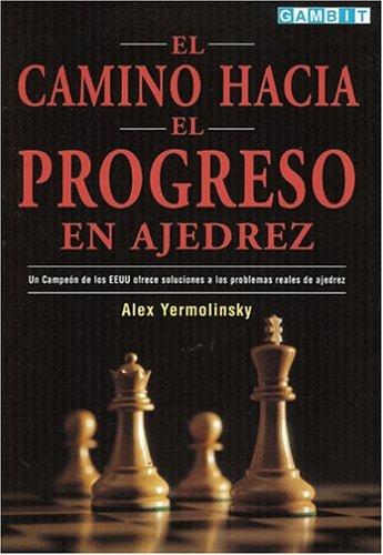 9781901983623: El Camino Hacia El Progreso En Ajedrez (Spanish Edition)