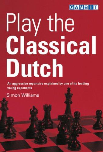 Play the Classical Dutch: Williams, Simon