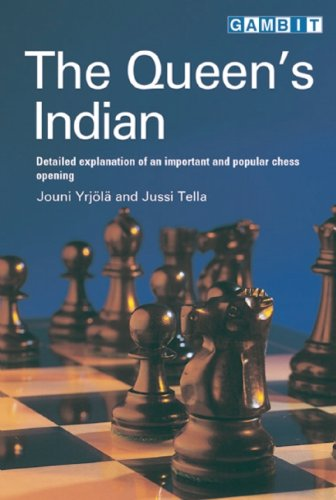 The Queen's Indian: Detailed Explanation of an Important and Popular Chess Opening: Yrjola, ...