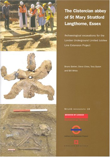 9781901992380: Cistercian abbey of St Mary Stratford Langthorne, Essex: Archaeological Excavations for the London Underground Limited Jubilee Line Extension Project (Molas Monograph)