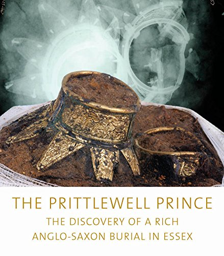 9781901992526: The Prittlewell Prince: The Discovery of a rich Anglo-Saxon Burial in Essex