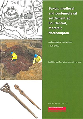 Saxon, Medieval and Post-Medieval Settlement at Sol: Pat Miller; Tom