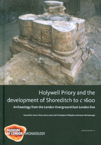 9781901992991: Holywell Priory and the Development of Shoreditch to C 1600: Archaeology from the London Overground East London Line (Molas Monograph Molas Monograph): 53 (Mola Monograph)