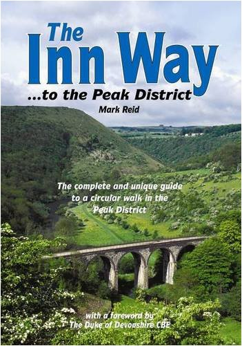 The Inn Way... to the Peak District: The Complete and Unique Guide to a Circular Walk in the Peak District (1902001095) by Mark Reid