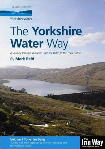 The Yorkshire Water Way: A Journey Through Yorkshire from the Dales to the Peak District: Yorkshire Dales (Kettlewell to Ilkley) v. 1 (1902001141) by Mark Reid