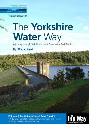 The Yorkshire Water Way: South Pennines and Peak District (Ilkley to Langsett) v. 2: A Journey Through Yorkshire from the Dales to the Peak District (9781902001159) by Mark Reid