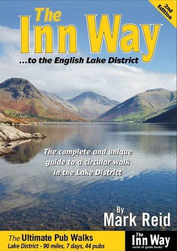 The Inn Way... to the English Lake District: The Complete and Unique Guide to a Circular Walk in the Lake District (9781902001180) by Mark Reid