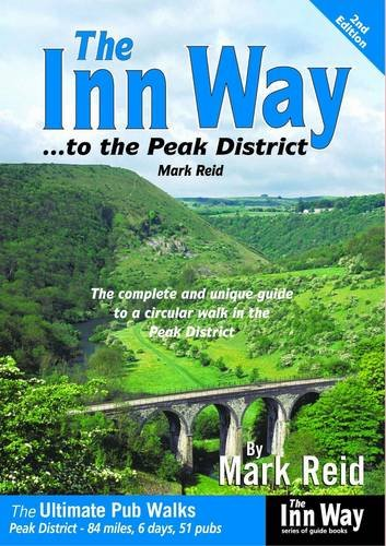 The Inn Way... to the Peak District: The Complete and Unique Guide to a Circular Walk in the Peak ...