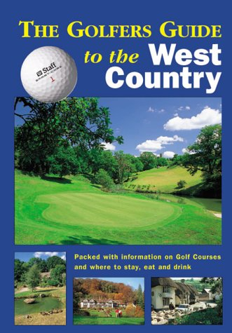 9781902007571: The Golfers Guide to the West Country: Packed with Information on Golf Courses and Where to Stay, Eat and Drink (The Hidden Inns Series)
