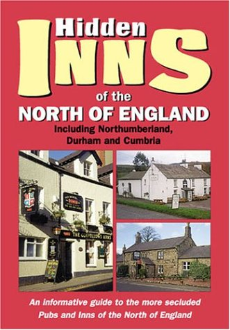 9781902007649: Hidden Inns of the North of England: Including Northumberland, Durham and Cumbria (The Hidden Inns)