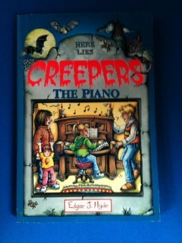 The Piano (Here lies creepers): Hyde, Edgar J.