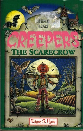 The Scarecrow (Creepers): Hyde, Edgar J