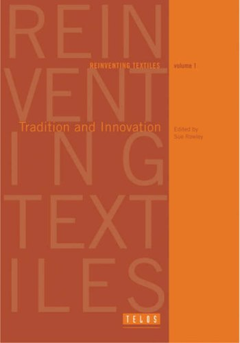 9781902015002: Reinventing Textiles: Tradition and Innovation in Contemporary Practice - Ten Essays v. 1