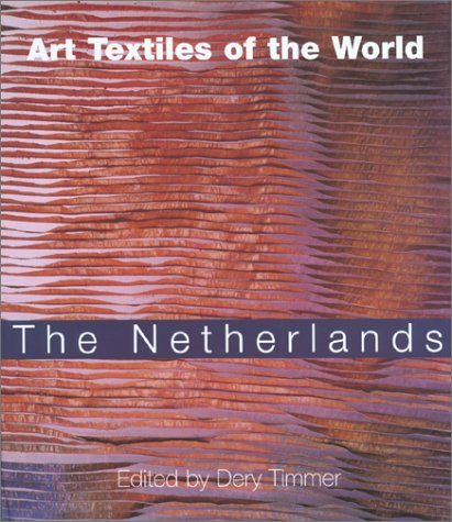 Art Textiles of the World : The Netherlands: Koumis, Matthew