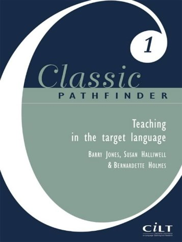 You Speak, They Speak: Focus on Target Language Use (Classic Pathfinder) (9781902031996) by Susan Halliwell; Bernardette Holmes; Barry Jones