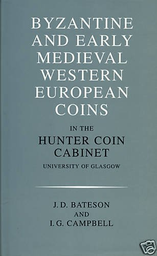 9781902040110: Catalogue of Coins in the Hunter Coin Cabinet: Byzantine and Early Medieval Western European Coins in the Hunter Coin Cabinet, University of Glasgow v. 6