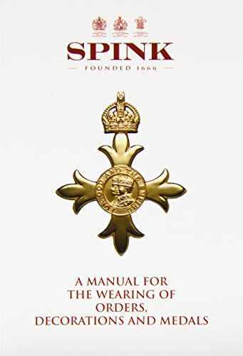 9781902040608: A Manual for the Wearing of Orders, Decorations and Medals
