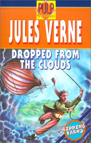 Dropped from the Clouds (Pulp Fictions): Verne, Jules