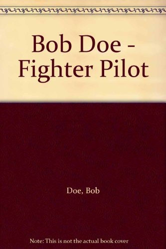 Bob Doe - Fighter Pilot