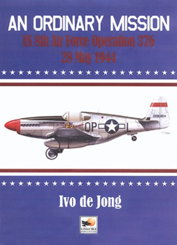 Mission 376: Battle over the Reich. USAAF versus the Luftwaffe, 28 May 1944.: Ivo de Jong.