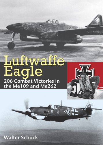 Luftwaffe Eagle 206 Combat Victories in the: Walter Schuck