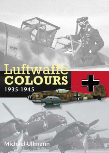 Luftwaffe Colours 1935 - 1945: Michael Ullmann