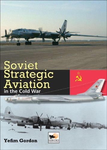 Soviet Strategic Aviation in the Cold War (1902109082) by Yefim Gordon