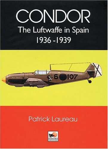 9781902109107: Condor: The Luftwaffe in Spain 1936-1939