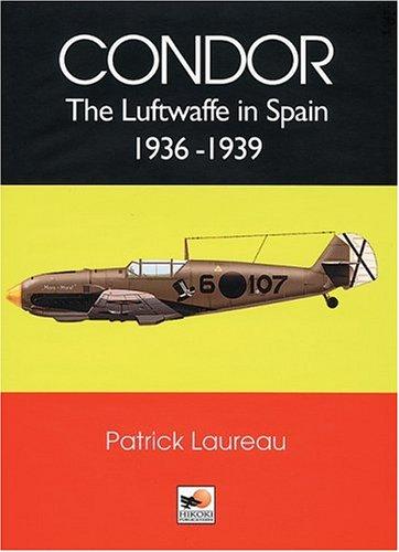 9781902109107: Legion Condor: The Luftwaffe in Spain 1936-1939