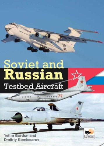 Soviet and Russian Testbed Aircraft: Gordon, Yefim, Komissarov, Dmitriy